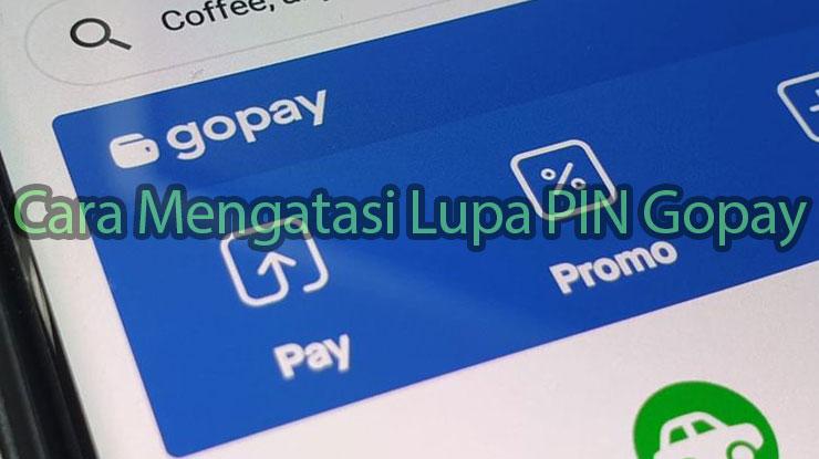 Cara Mengatasi Lupa PIN Gopay