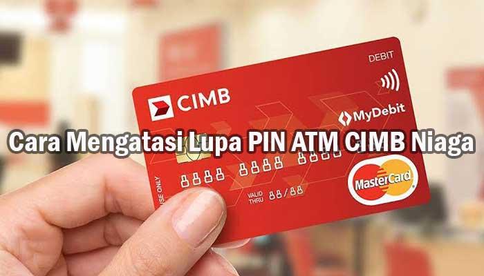 Cara Mengatasi Lupa PIN ATM CIMB Niaga Mudah