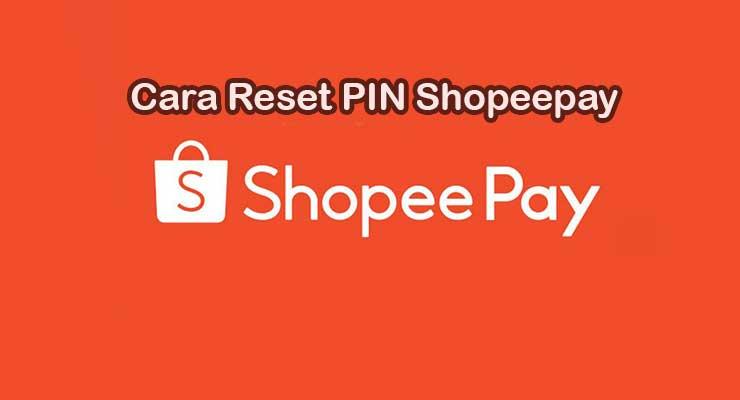 Cara Reset PIN Shopeepay