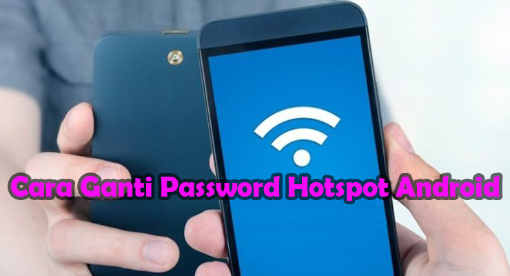 Cara Ganti Password Hotspot Android