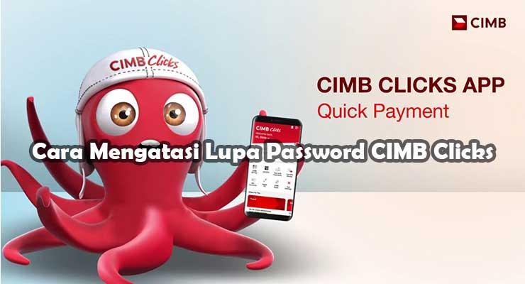 Cara Mengatasi Lupa Password CIMB Clicks