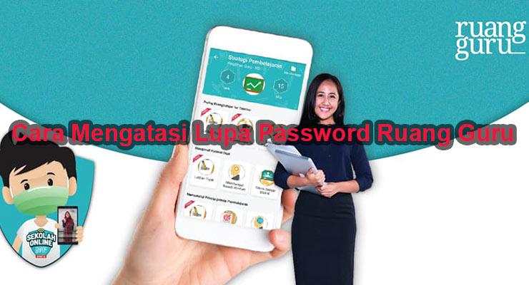 Cara Mengatasi Lupa Password Ruang Guru