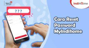 5 Cara Reset Password MyIndihome Mudah dan Cepat 2021 ...