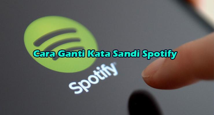 Cara Ganti Kata Sandi Spotify