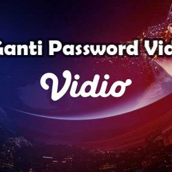 Cara Ganti Password Vidio.com Terbaru