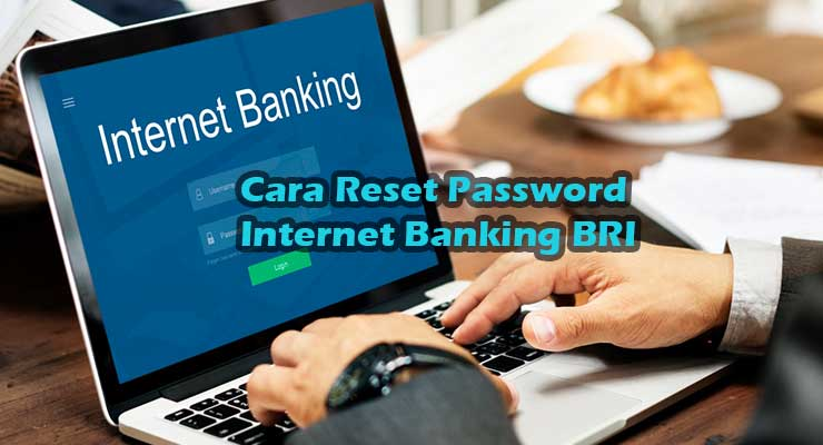 Cara Reset Password Internet Banking BRI Terlengkap