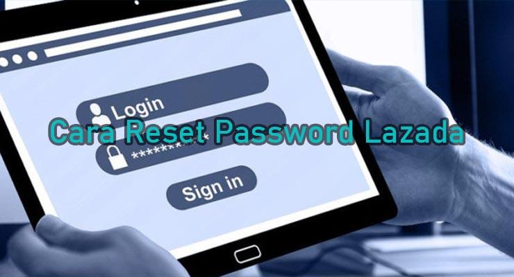 Cara Reset Password Lazada Lewat Aplikasi