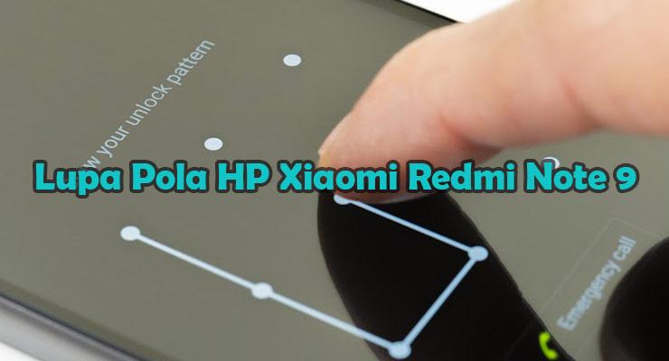 Cara Mengatasi Lupa Pola HP Xiaomi Redmi Note 9