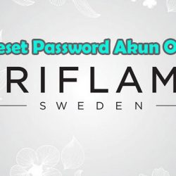 Cara Reset Password Akun Oriflame Menggunakan Email