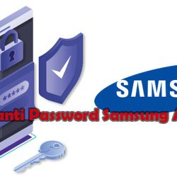Cara Ganti Password Samsung Account Paling Mudah