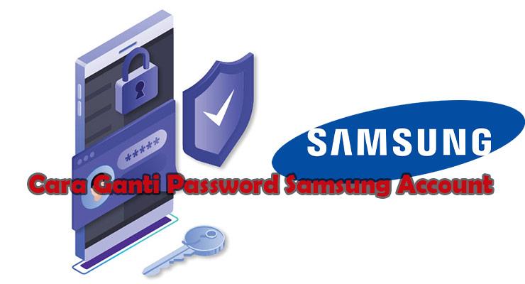 Cara Ganti Password Samsung Account Paling Mudah