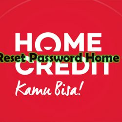 Cara Reset Password Home Credit Lewat Aplikasi