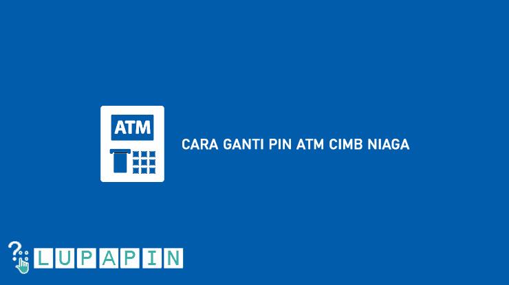 Cara Ganti PIN ATM CIMB Niaga