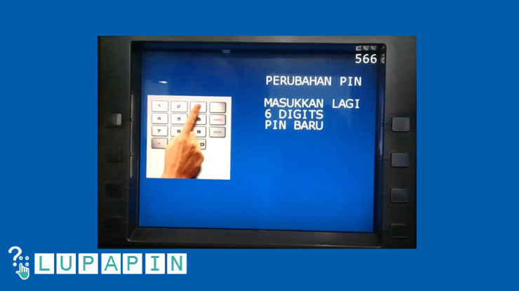 9.Masukkan PIN sekali lagi untuk mengkonfirmasi pengubahan PIN ATM.