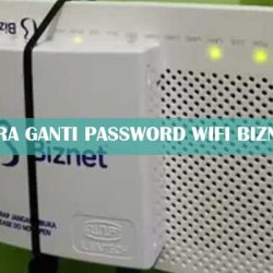 Cara Ganti Password Wifi Biznet Termudah