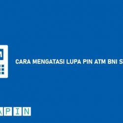 Cara Mengatasi Lupa PIN ATM BNI Syariah