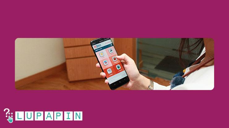 Cara Mengatasi Lupa PIN SMS Banking BNI Lewat Online