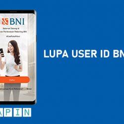Cara Mengatasi Lupa User ID BNI Mobile dan Internet Banking