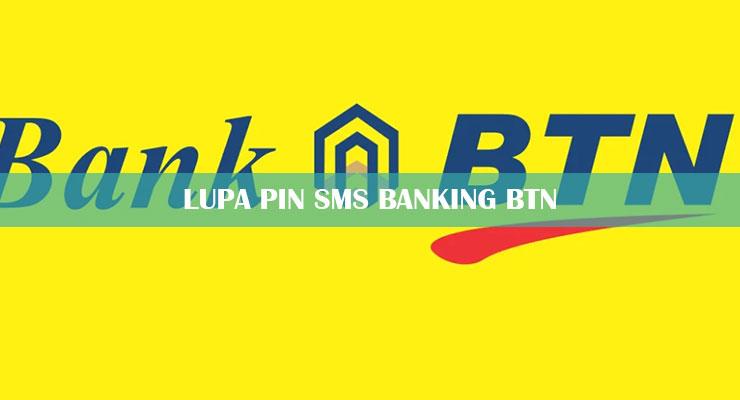 Lupa PIN SMS Banking BTN Terbaru