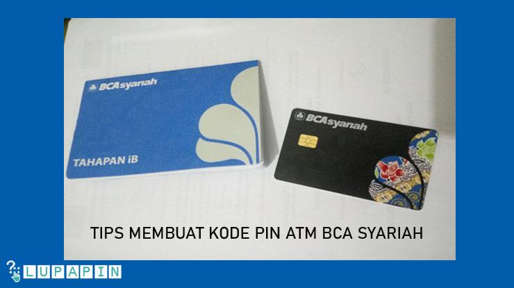 Tips Membuat Kode PIN ATM BCA Syariah