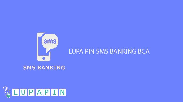 Cara Mengatasi Lupa PIN SMS Banking BCA