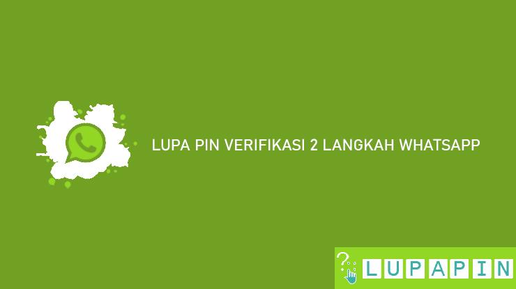 Cara Mengatasi Lupa PIN Verifikasi 2 Langkah WhatsApp
