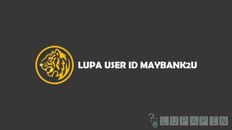Cara Mengatasi Lupa User ID Maybank2u
