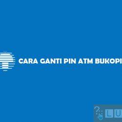 Cara Ganti PIN ATM Bukopin