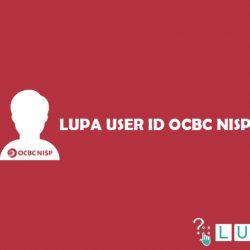 Panduan Cara Mengatasi Lupa User ID OCBC NISP