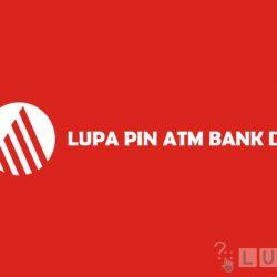 Syarat dan Cara Mengatasi Lupa PIN ATM Bank DKI