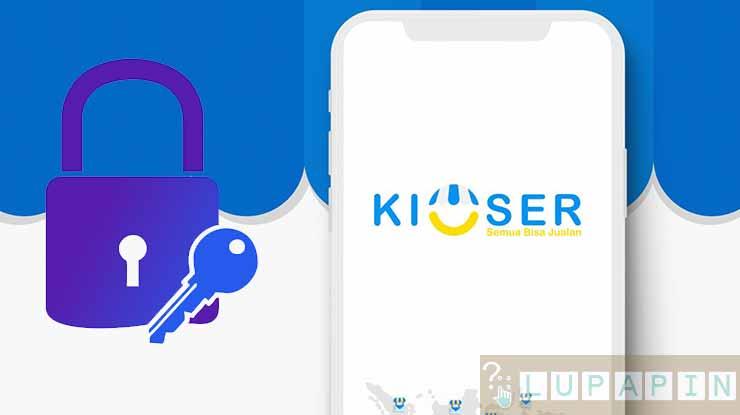 Cara Ganti Password Kioser