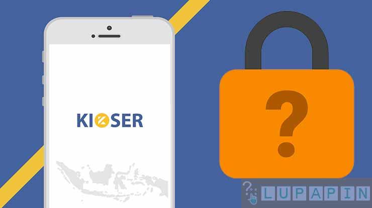 Cara Mengatasi Lupa Password Kioser