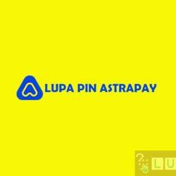 Lupa PIN AstraPay