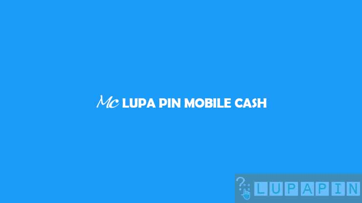 Lupa PIN Mobile Cash