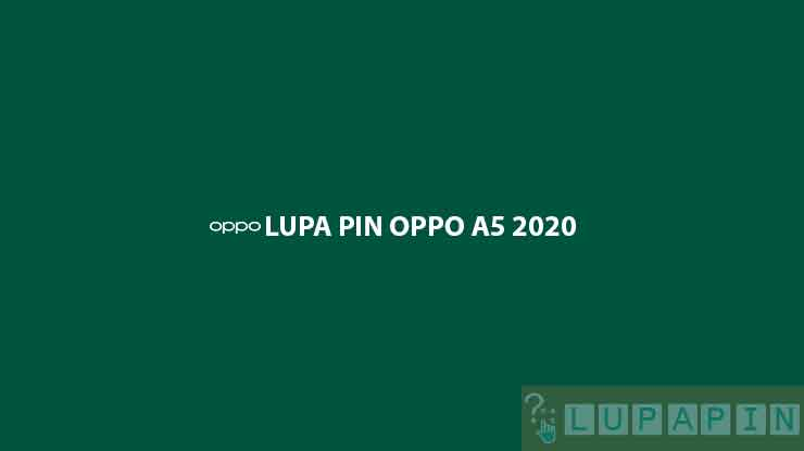 LUPA PIN OPPO A5 2020