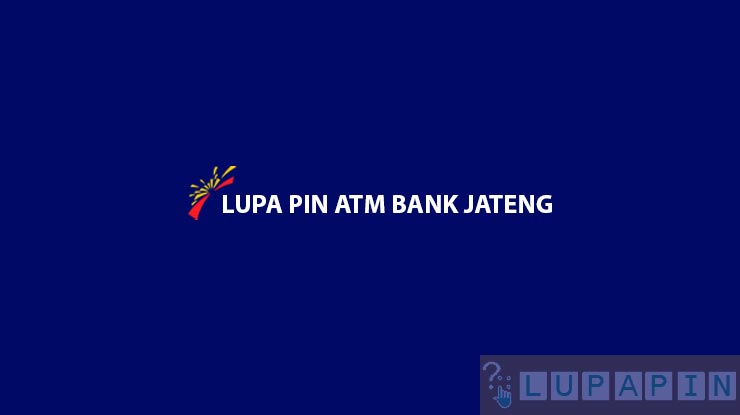 Lupa PIN ATM Bank Jateng