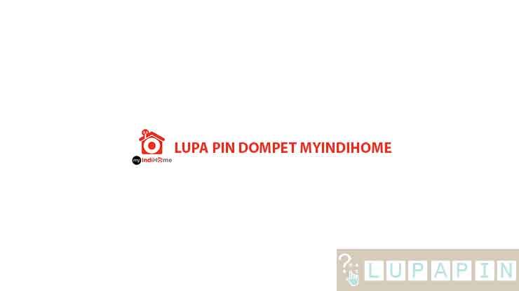 Lupa PIN Dompet myIndiHome