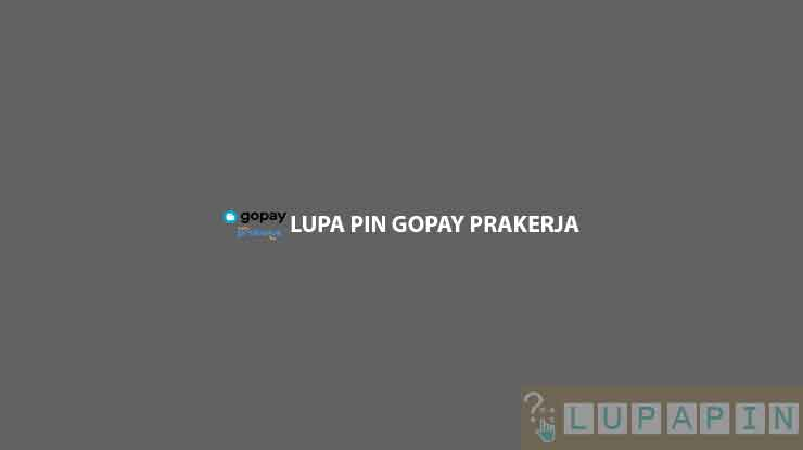 Lupa PIN GoPay Prakerja