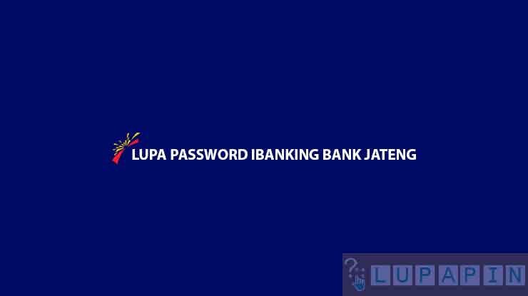 Lupa Password iBanking Bank Jateng