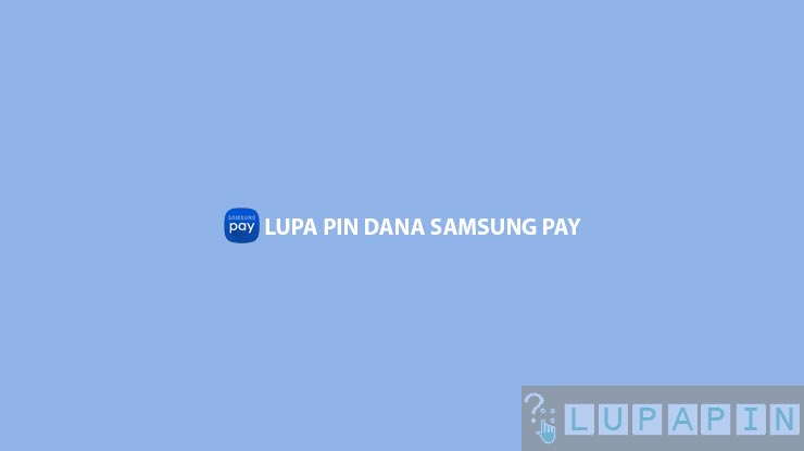 Lupa PIN Dana Samsung Pay