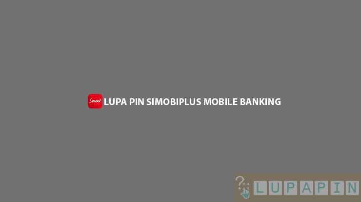 Lupa PIN SimobiPlus Mobile Banking
