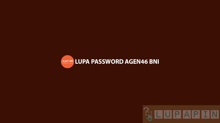 Lupa Password Agen46 BNI