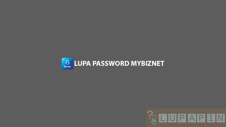 Lupa Password MyBiznet