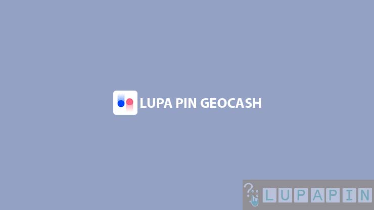 Lupa PIN GeoCash
