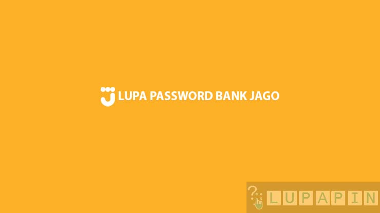 Lupa Password Bank Jago