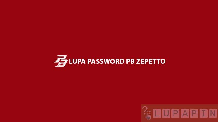Lupa Password PB Zepetto