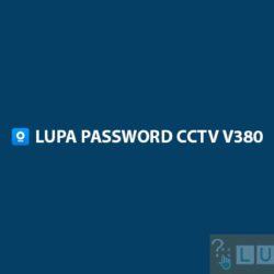 Lupa Password CCTV V380