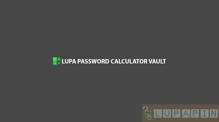 Lupa Password Calculator Vault