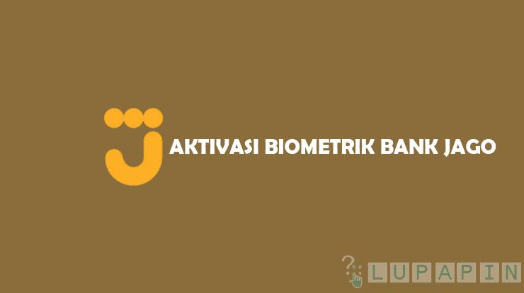 Cara Aktivasi Biometrik Bank Jago