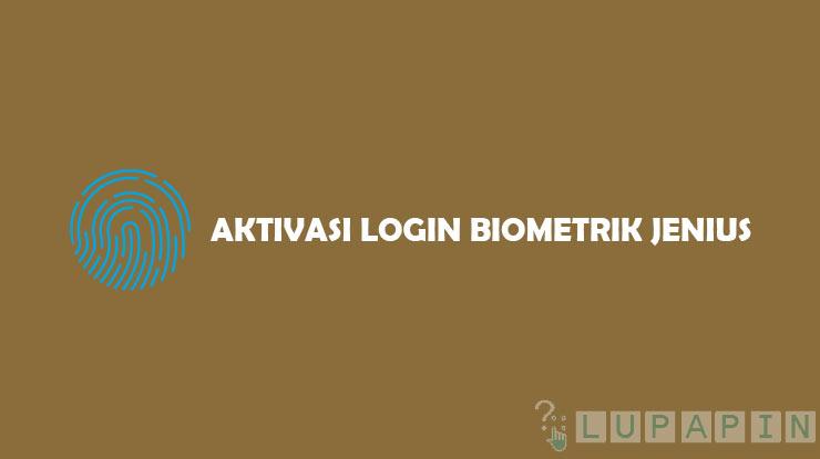 Aktivasi Login Biometrik Jenius